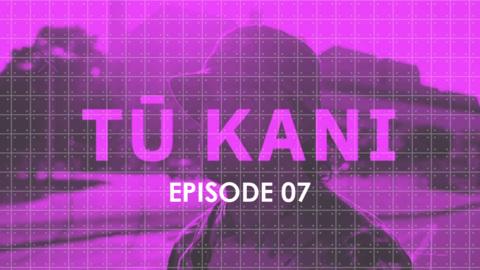 Video for Tū Kani, Ūpoko 7