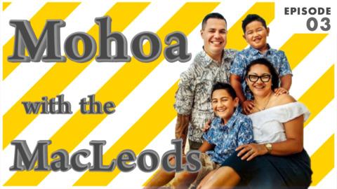 Video for Mohoa with the MacLeods, 3, Ka ao ko te rā o te whakapaipai whare!,