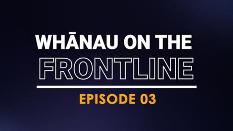 Video for Whānau on the Frontline, Monica