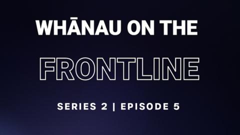 Video for Whānau on the Frontline, Rahia