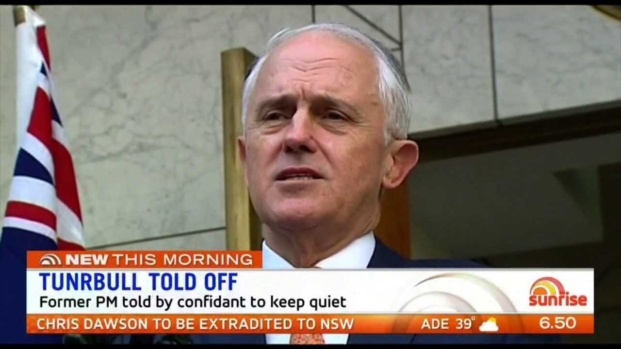 Former Prime Minister Malcolm Turnbull has been told by a confidant to stop commenting on Liberal factional and policy matters.