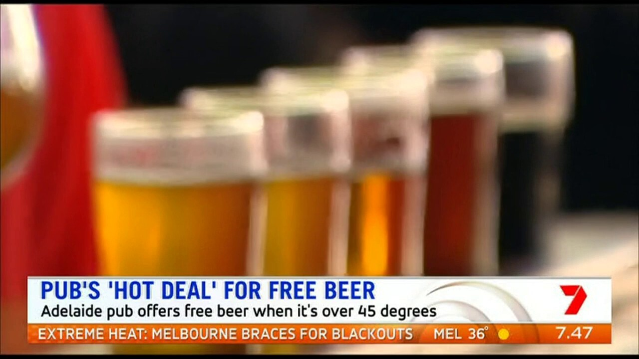 An Adelaide pub is offering free beer if the temperature goes over 45 degrees