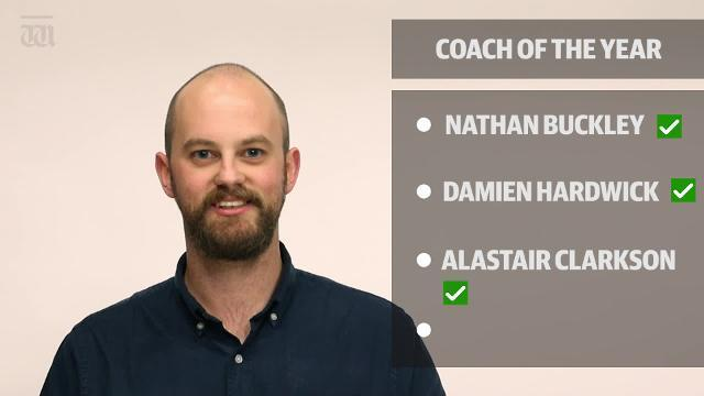 WATCH: Who gets your vote, Nathan Buckley, Alastair Clarkson or Damien Hardwick for 'Coach of the Year' ? Or someone else?