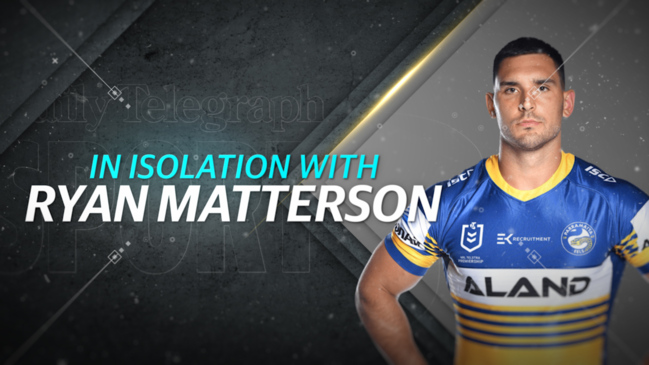 In Isolation with Ryan Matterson of the Parramatta Eels