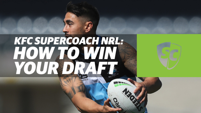 How to win your draft | KFC SuperCoach NRL